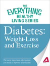 Diabetes: Weight Loss and Exercise (eBook): The Most Important Information You Need to Improve Your Health